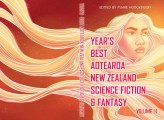 Year's Best Aotearoa New Zealand Science Fiction and Fantasy: Volume II edited by Marie Hodgkinson, art by Laya Rose Mutton-Rogers