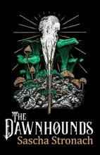 The Dawnhounds by Sascha Stronac, cover by Pepper Curry