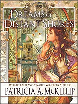 McKillip Dreams of Distant Shores