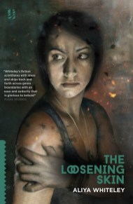 The Loosening Skin by Aliya Whiteley