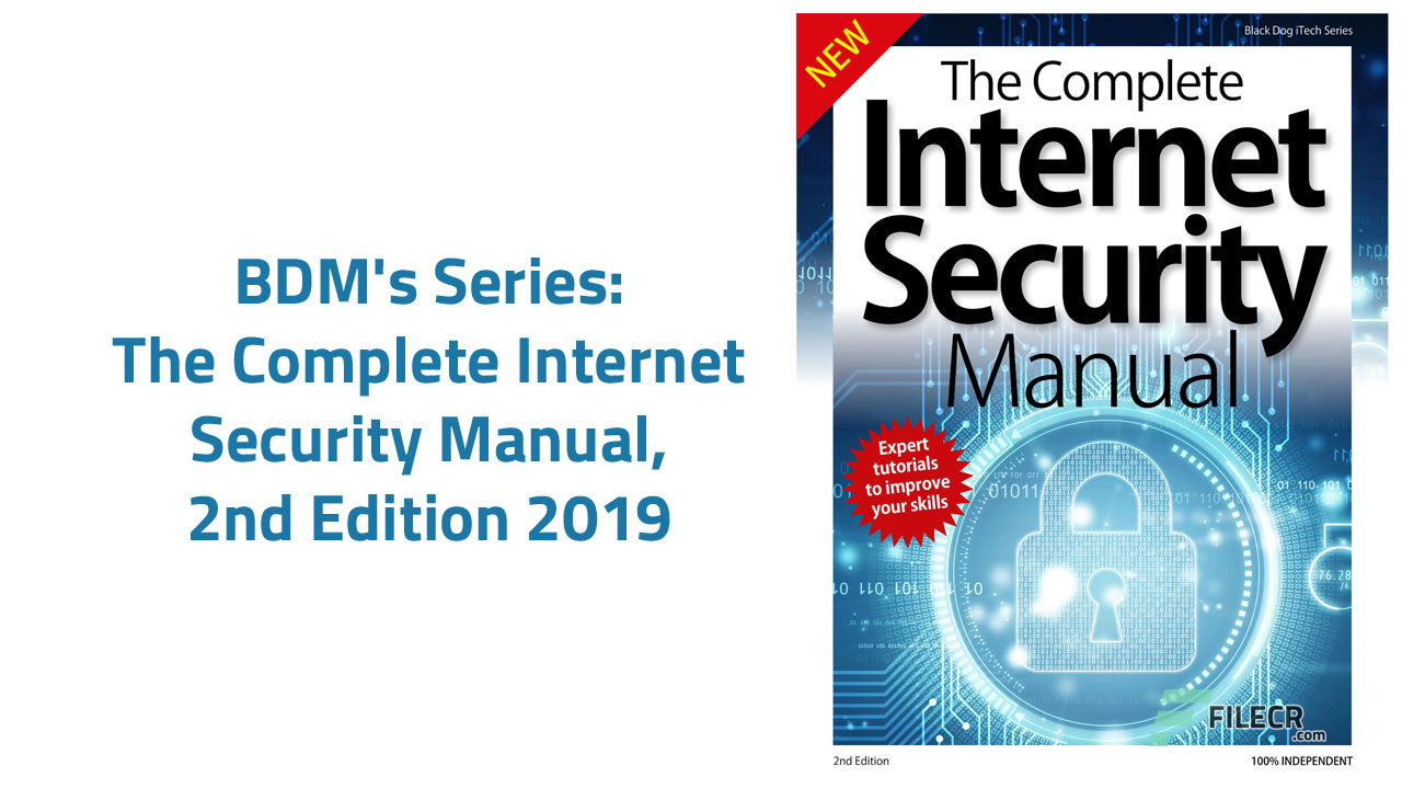 The Complete Internet Security Manual – 4th Edition, 2019