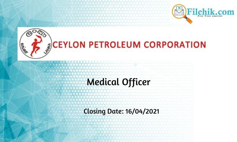Medical Officer – Ceylon Petroleum Corporation 2021 Opportunities