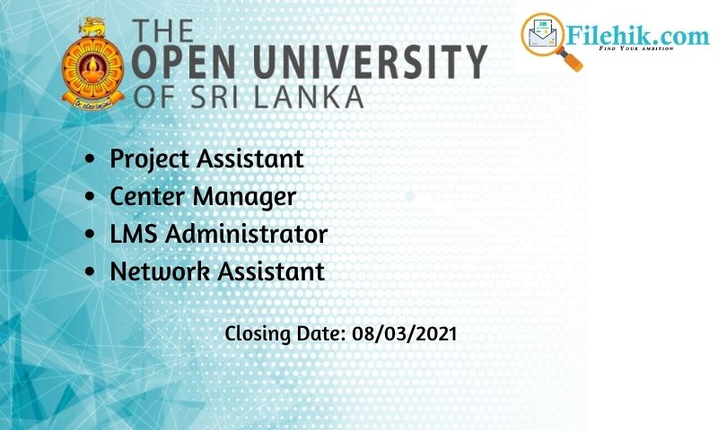 New Opportunity: Project Assistant, Center Manager, Lms Administrator, Network Assistant – Open University – 2021