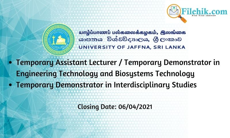 Temporary Assistant Lecturer, Demonstrator – University Of Jaffna Faculty Of Technology 2021 Opportunities