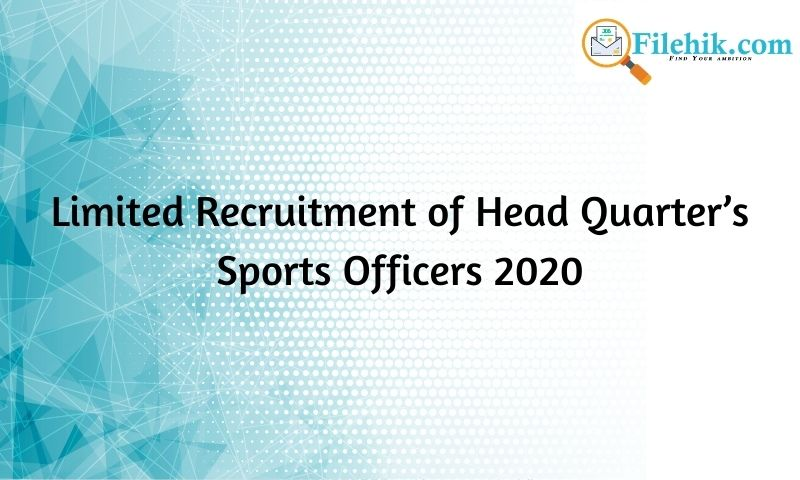 Limited Recruitment Of Head Quarter's Sports Officers 2020