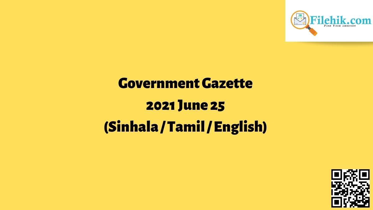 Government Gazette 2021 June 25 (Sinhala / Tamil / English) Free Download
