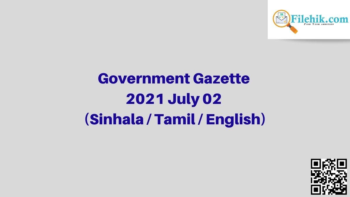 Government Gazette 2021 July 02 (Sinhala / Tamil / English) Free Download