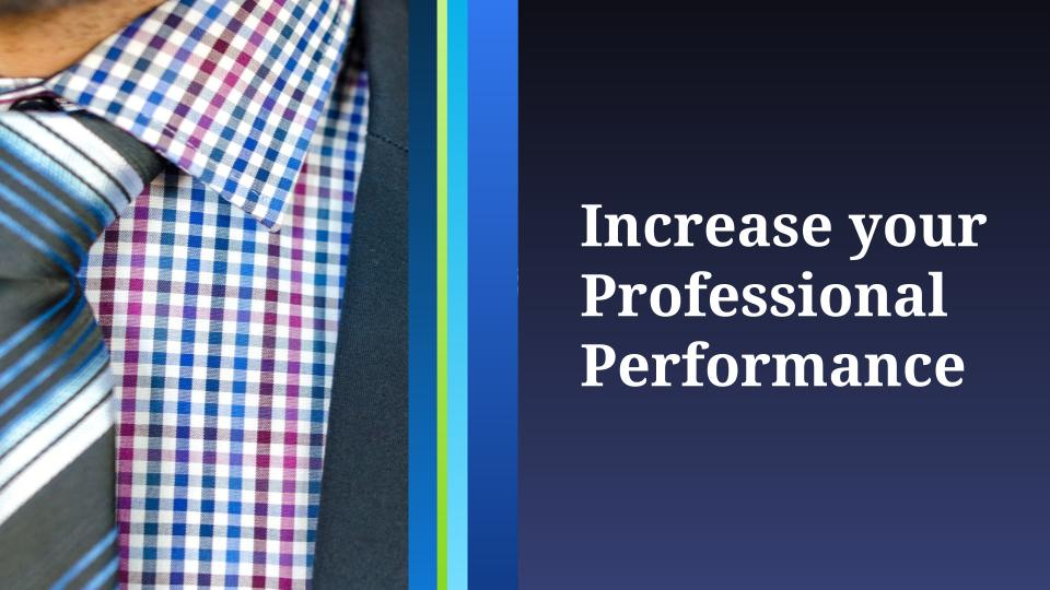 Increase your Professional Performance