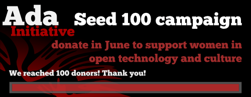 The Ada Initiative Seed 100 campaign: donate in June to support women in open technology and culture