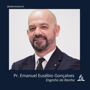 Distrito de Engenho da Rainha: Pr. Emanuel Eusébio A. S. Gonçalves