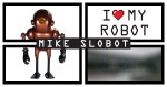 Mike Slobot's I Love My Robot Exhibition