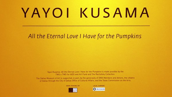Yayoi Kusama's All the Eternal Love I Have for the Pumpkins - signage