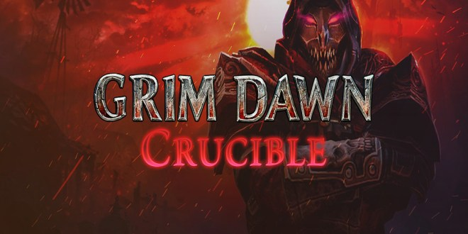 Grim Dawn - Crucible
