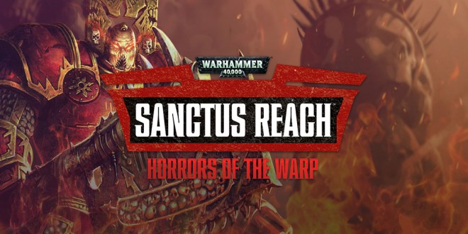 Warhammer 40000: Sanctus Reach - Horrors of the Warp