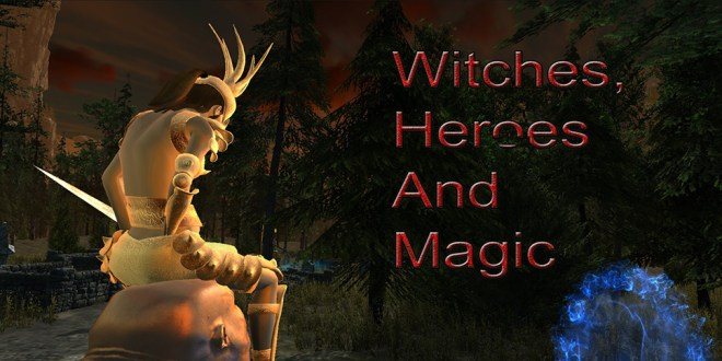 Witches Heroes and Magic