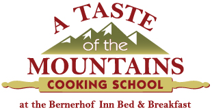 A Taste of the Mountains Cooking School
