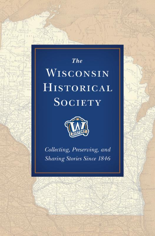 The Wisconsin Historical Society