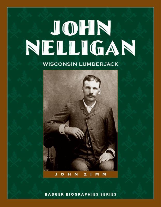 John Nelligan_ Wisconsin Lumberjack