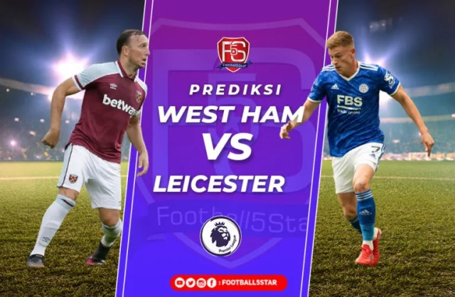 Prediksi Liga Inggris Pekan Ke-2: West Ham vs Leicester