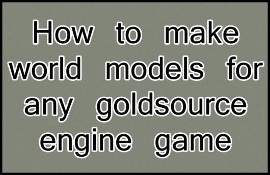 How to make world models for any goldsource game [Counter