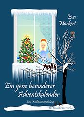 Eva Markert: Ein ganz besonderer Adventkalender. Eine Weihnachtserzählung