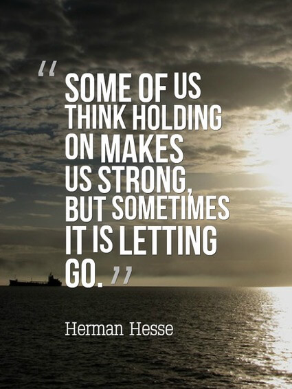 holding on - Letting Go Quotes