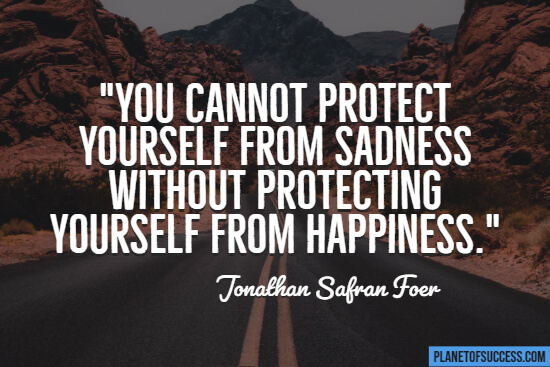 Protecting yourself from sadness quote