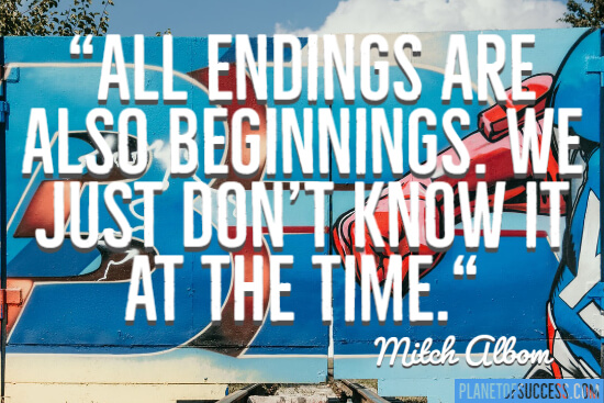 All endings are also beginnings quote
