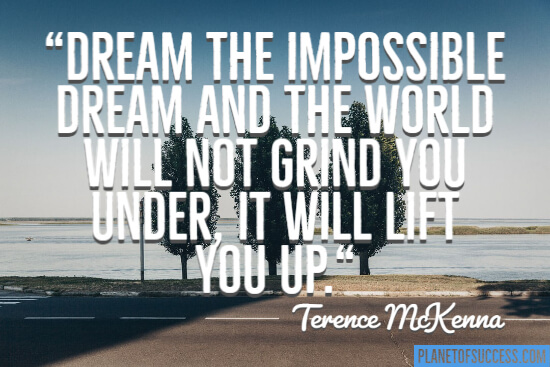 Dream the impossible quote