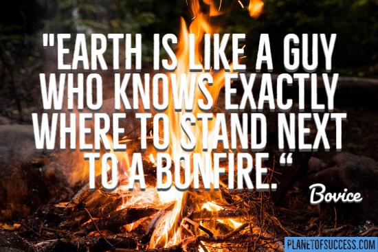Next to a bonfire quote