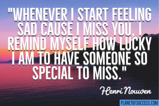 Feeling sad cause I miss you quote