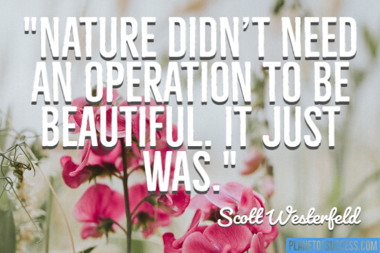 Nature didn't need an operation quote