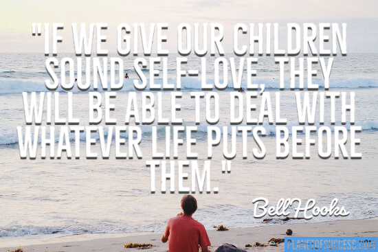 If we give our children sound self-love