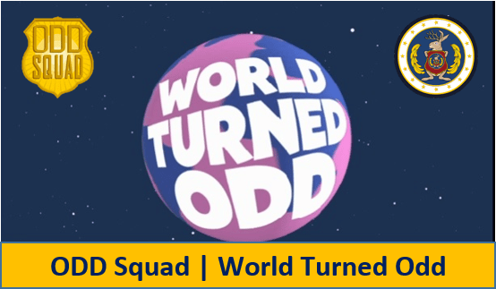 ODD Squad WTO