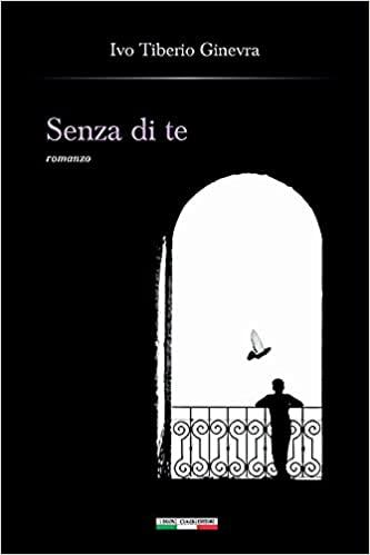 Ginevra Ivo Tiberio: Senza di te. Romanzo