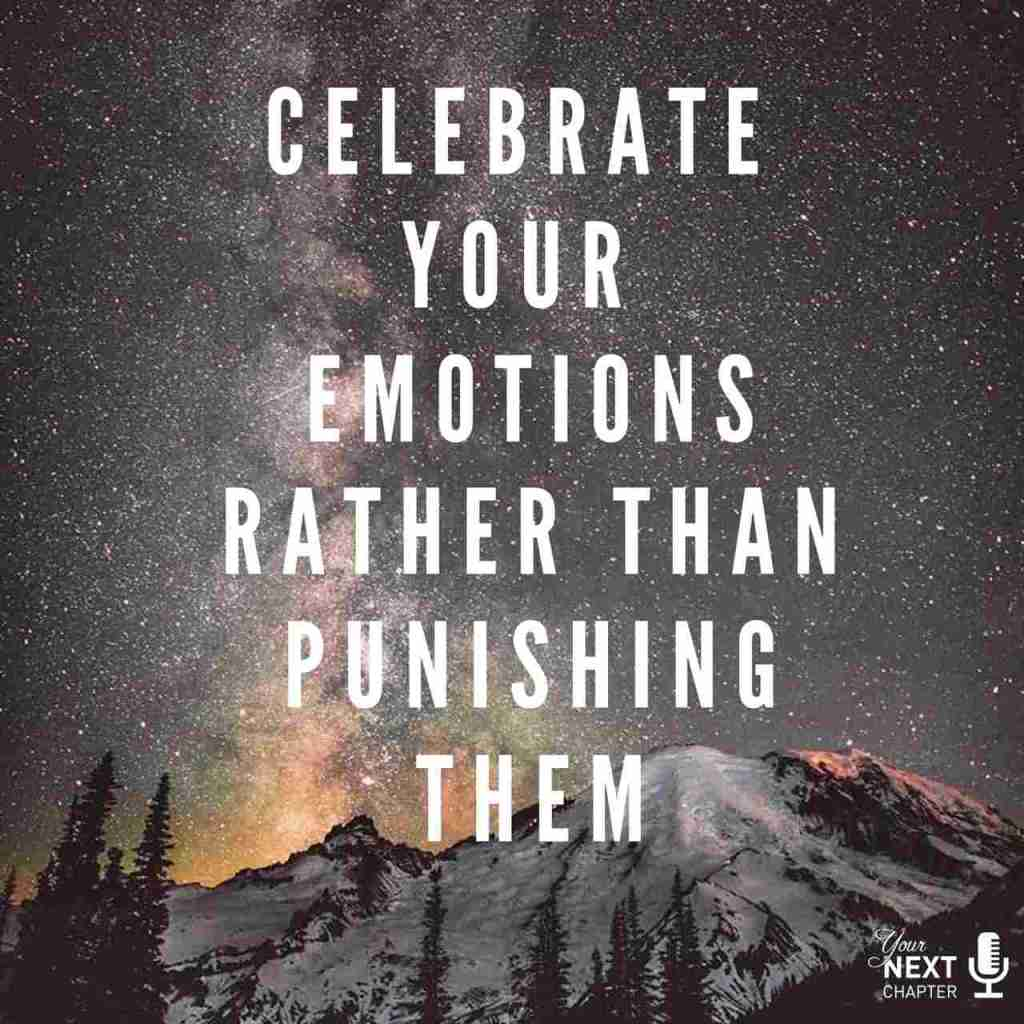 Celebrate Your Emotions