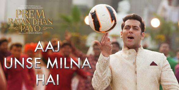 Aaj Unse Milna – New Song – Prem Ratan Dhan Payo