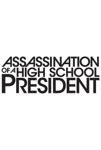 assassination-of-a-high-school-president-poster