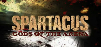 SPARTACUS: GODS OF THE ARENA: Full Cast and Character ...
