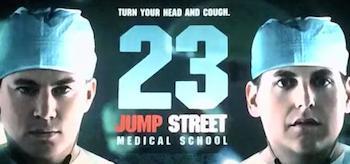 23 Jump Street Medical School