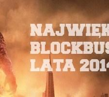 NAJWIĘKSZE BLOCKBUSTERY LATA 2014. Część 1