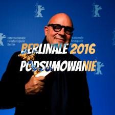 BERLINALE 2016 – podsumowanie festiwalu