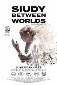 Siudy Between Worlds – 50 Performances of the American Dream