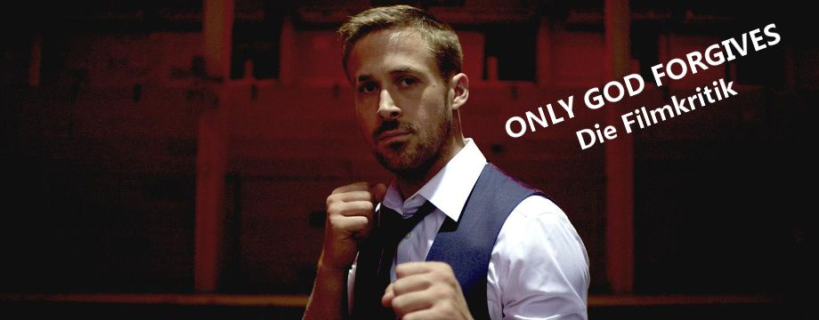 Only god forgives - Filmkritik