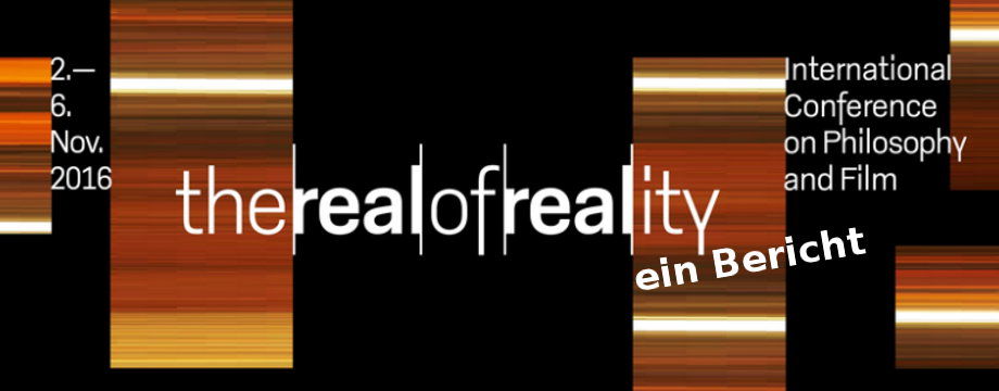 The Real of Reality – ein Bericht