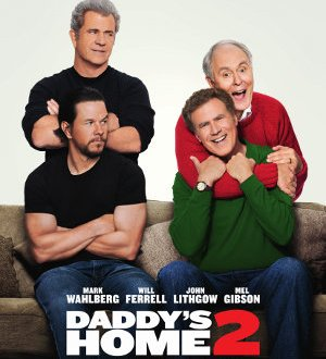 Daddys Home 2 - Poster