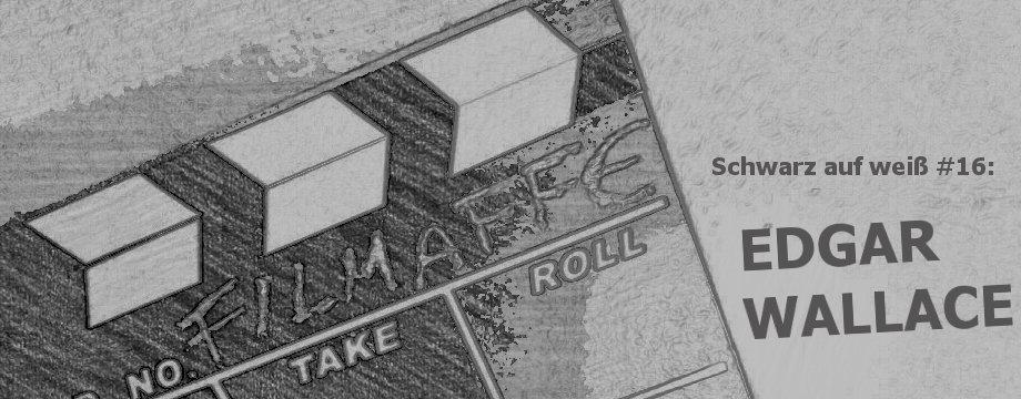 Schwarz auf weiß 23: Edgar Wallace