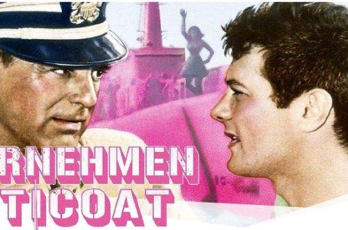 Unternehmen Petticoat - Filmkritik | Komödie von Blake Edwards