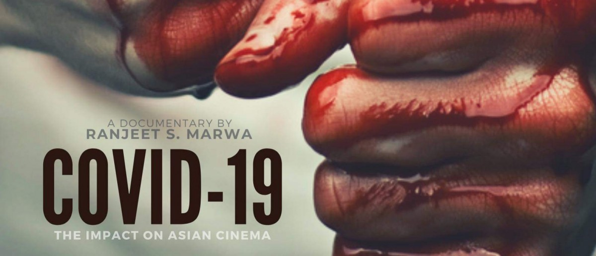 COVID-19: THE IMPACT ON ASIAN CINEMA Documentary Poster: There's Blood On Someone's Hands For Sure