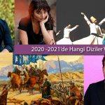 2020-21 Yeni Sezonda Başlayacak Diziler Netleşiyor!